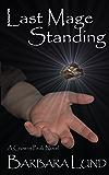 Last Mage Standing (Crowns Peak Book 3)