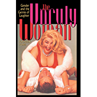 The Unruly Woman: Gender and Generes of Laughter (Texas Film Studies Series)