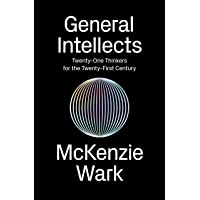 General Intellects: Twenty Five Thinkers for the 21st Century