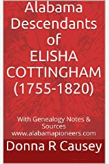 Alabama Descendants of ELISHA COTTINGHAM (ca. 1755-ca. 1820) Kindle Edition