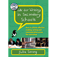 Talk For Writing In Secondary Schools: How To Achieve Effective Reading, Writing And Communication Across The Curriculum