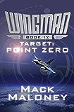 Target: Point Zero (Wingman Book 12)