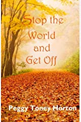 Stop the World and Get Off Kindle Edition