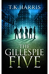 The Gillespie Five: A Political/Conspiracy Novel - Book 1, Series 42 Kindle Edition