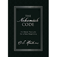 The Nehemiah Code: It's Never Too Late for a New Beginning