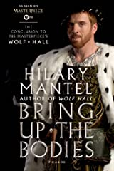 Bring Up the Bodies: The Conclusion to PBS Masterpiece's Wolf Hall: A Novel (Wolf Hall Series Book 2) Kindle Edition