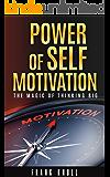Power of Self-Motivation: The Magic of Thinking Big