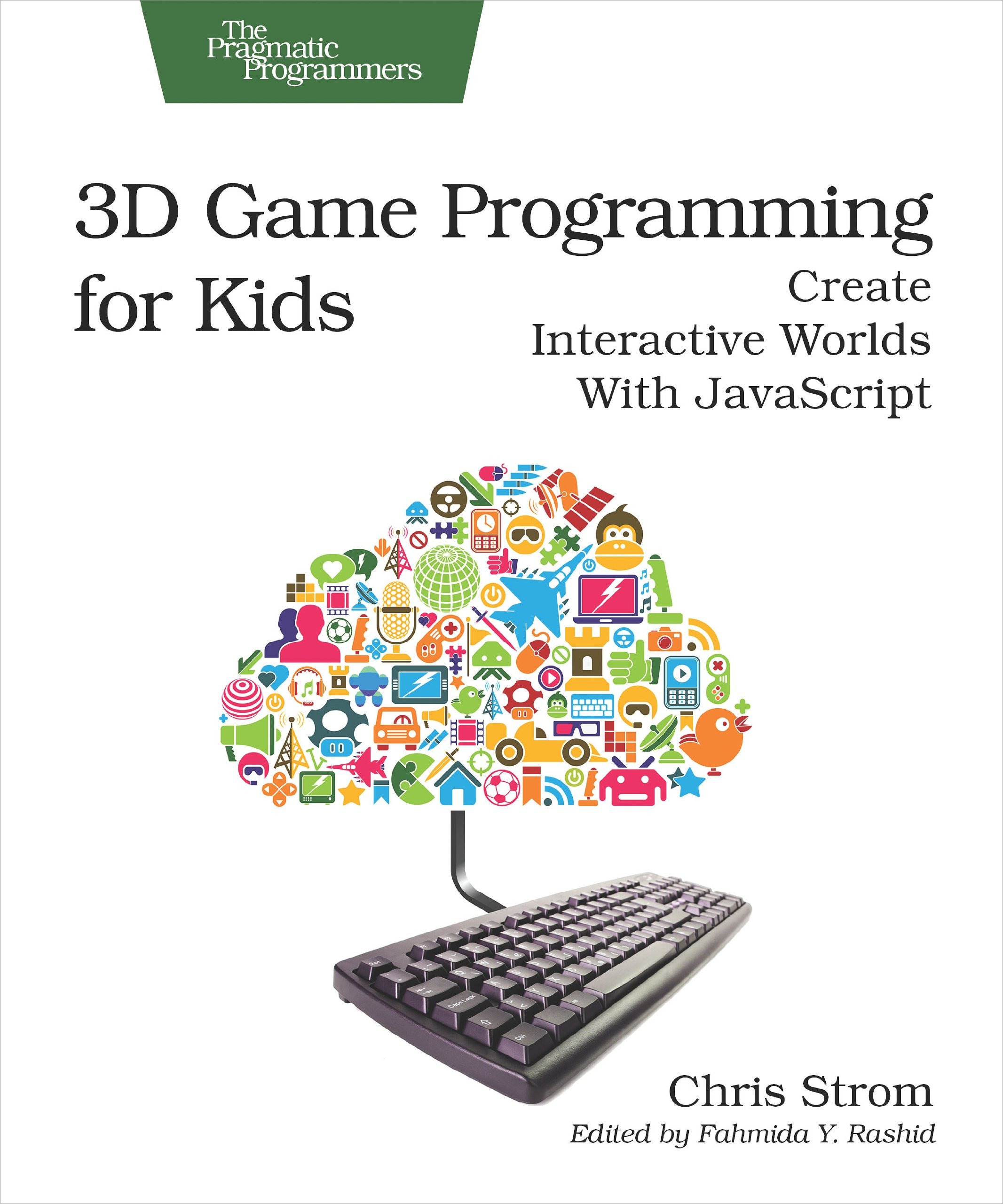 3D Game Programming for Kids: Create Interactive Worlds with ...