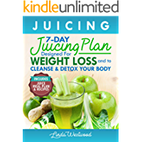 Juicing (5th Edition): The 7-Day Juicing Plan Designed for Weight Loss and to Cleanse & Detox Your Body (Includes Juice…