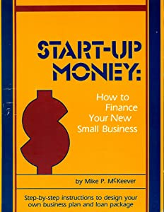 Startup Money: How to Finance Your New Small Business
