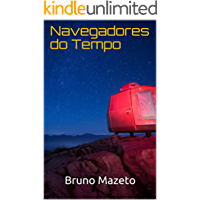 Navegadores do Tempo (Uma Viagem ao Início do Tempo Livro 2)