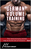 German Volume Training: The Revolutionary, Proven Way To Build Muscle Fast