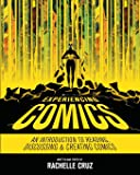 Experiencing Comics: An Introduction to Reading, Discussing, and Creating Comics
