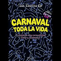 Carnaval toda la vida (Fuera de colección) (Spanish Edition)