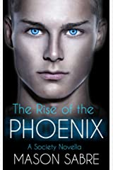 The Rise of the Phoenix (Society Series Book 0) Kindle Edition