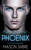 The Rise of the Phoenix (Society Series Book 0)