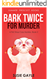 Bark Twice For Murder: A Pet Shop Mystery, Book 2 (Pet Shop Mysteries)