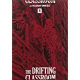 The Drifting Classroom: Perfect Edition, Vol. 1 (1) (The Drifting Classroom: The Perfect Edit)