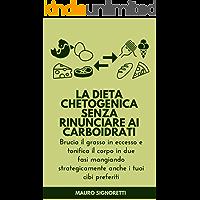 La Dieta Chetogenica senza rinunciare ai carboidrati: Carb Cycling Italiano mangiando anche pane, pasta, pizza (Alimentazione degli Antenati Vol. 3)