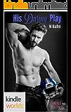 Dare To Love Series: His Daring Play (Kindle Worlds Novella)