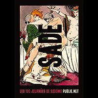 Les 120 journées de Sodome: le rouleau maudit de Sade en prison (Nos Classiques)