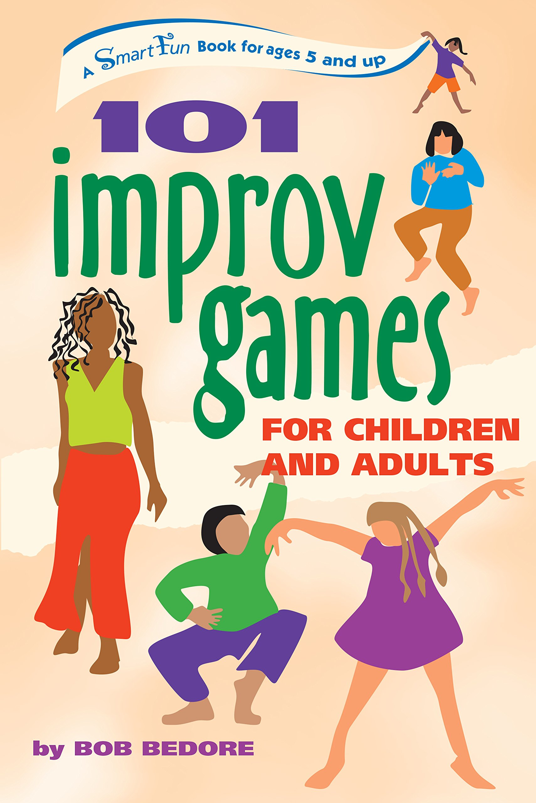 101 Improv Games for Children and Adults: Bob Bedore: 9780897934244:  Amazon.com: Books