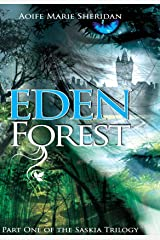 Eden Forest (Part one of the Saskia Trilogy) Kindle Edition
