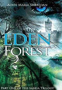 Eden Forest (Part one of the Saskia Trilogy)