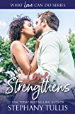 Love Strengthens (What Love Can Do Series Book 2)