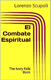 El Combate Espiritual (Spanish Edition)