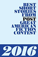 Best Short Stories from The Saturday Evening Post Great American Fiction Contest 2016 Kindle Edition