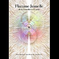 Flamme jumelle: De la Gémellité à l'Unicité