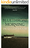 Bluethroat Morning: A literary thriller full of twists and turns that keeps the reader guessing