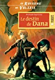 Au royaume de Volaria : Le destin de Dana: tome 2