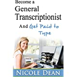 Become a General Transcriptionist and Get Paid to Type