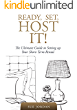 Ready, Set, Host It!: The Ultimate Guide To Setting Up Your Short Term Rental