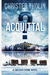 ACQUITTAL?: A Swedish Crime Novel (Stockholm Sleuth Series Book 5) Kindle Edition