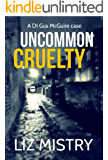 Uncommon Cruelty (a DI Gus McGuire case Book 4)