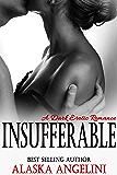 Insufferable: A Dark Erotic Romance