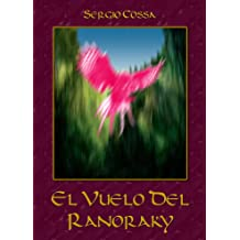 El vuelo del ranoraky (Spanish Edition) Nov 8, 2011