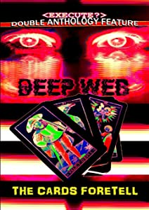 The Deep Web / The Cards Foretell