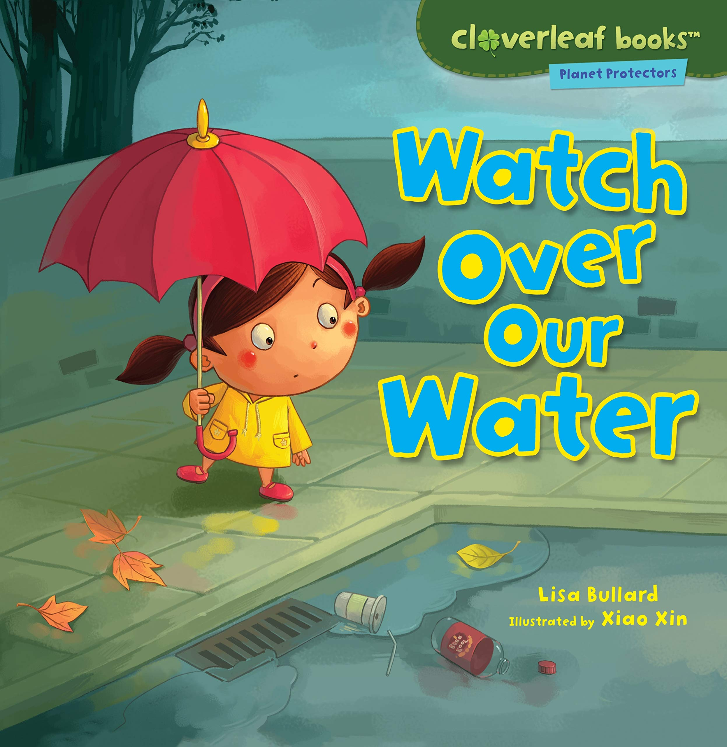 Read Online Watch over Our Water (Cloverleaf Books - Planet Protectors) PDF