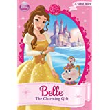Disney Princess: Belle: The Charming Gift (Disney Chapter Book (ebook))