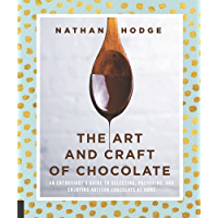 The Art and Craft of Chocolate: An enthusiast's guide to selecting, preparing and enjoying artisan chocolate at home