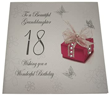 White Cotton Cards Code XBGD18 To A Beautiful Granddaughter 18 Wishing You Wonderful Birthday Handmade