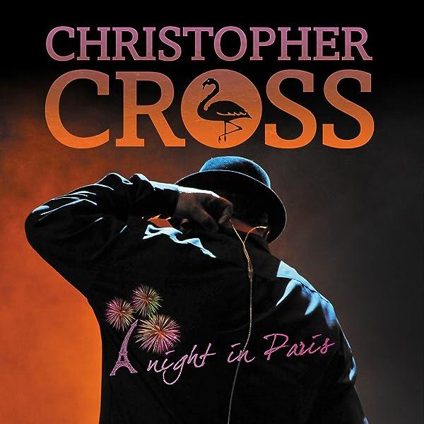 A Night in Paris de Christopher Cross en Amazon Music - Amazon.es