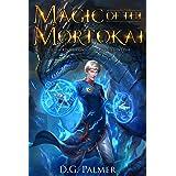 Magic of The Mortokai: The Third Chronicle of Daniel Welsh (The Chronicles of Daniel Welsh Book 3)