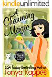 A Charming Magic: A Cozy Paranormal Mystery (Magical Cures Mystery Series Book 5)