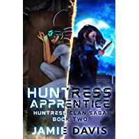 Huntress Apprentice (Huntress Clan Saga Book 2) (English Edition)