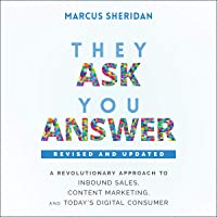 They Ask, You Answer: A Revolutionary Approach to Inbound Sales, Content Marketing, and Today's Digital Consumer…